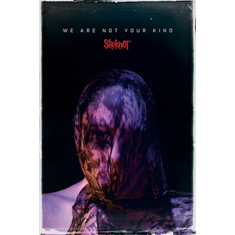 Плакат SLIPKNOT - WE ARE NOT YOUR KIND - PYRAMID POSTERS, PYRAMID POSTERS, Slipknot