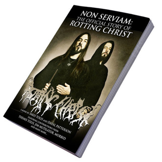 Книга Non Serviam: The Story Of Rotting Christ, CULT NEVER DIE